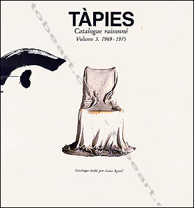 Antoni TÀPIES - Catalogue raisonné Volume 3 : 1969 - 1975. Barcelone, Könemann, 1999.