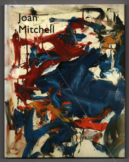 Joan MITCHELL - Selected Paintings 1956-1992. New York, Cheim & Read Gallery, 2002.