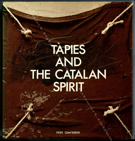 TÀPIES and the Catalan Spirit. Barcelone, Editions Poligrafa S.A., 1986.
