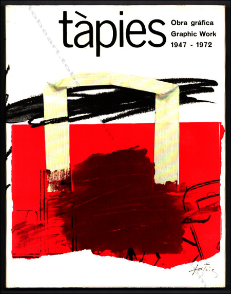 Antoni TÀPIES - Obra Grafica // Graphic Work 1947-1972. Barcelona, Editorial Gustavo Gili SA., 1990.