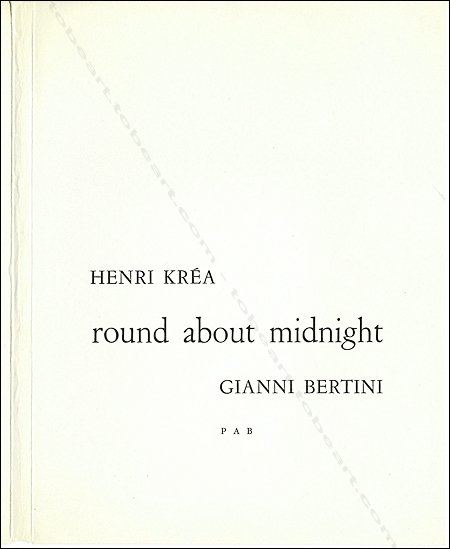 Gianni Bertini - Round about midnight. Alès, P.A.B, 1961.