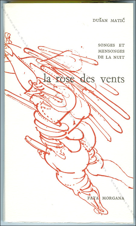 Vladimir VELICKOVIC - Dusan Matic - La rose des vents - Montpellier, Editions Fata Morgana, 1970.